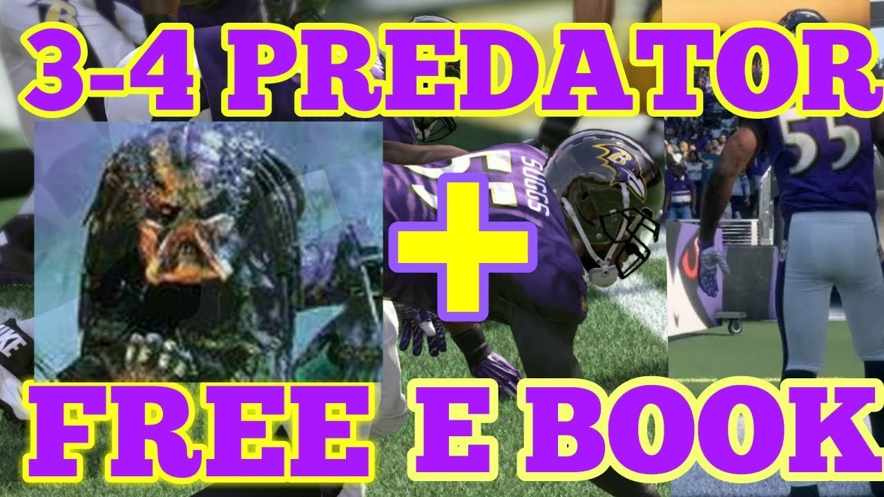 MADDEN 18 BEST BLITZ FROM 3-4 PREDATOR FORMATION. RAVENS PLAYBOOK PLUS FREE  E BOOK